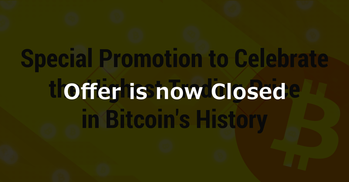 Commemorative Promotion to Celebrate the Highest Trading Price in Bitcoin's History