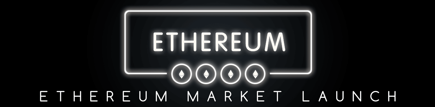 ETHEREUM MARKET LAUNCH
